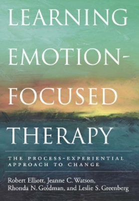 Learning Emotion-Focused Therapy: The Process-Experiential Approach to Change cover