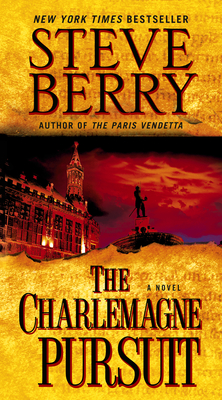 The Charlemagne Pursuit: A Novel (Cotton Malone #4) Cover Image