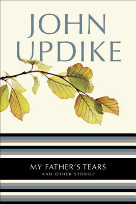 My Father's Tears: And Other Stories Cover Image