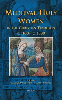 Bceec 01 Medieval Holy Women in the Christian Tradition C.1100-C.1500 Cover