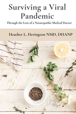 Surviving a Viral Pandemic: Thru the Lens of Naturopathic Medical Doctor Cover Image