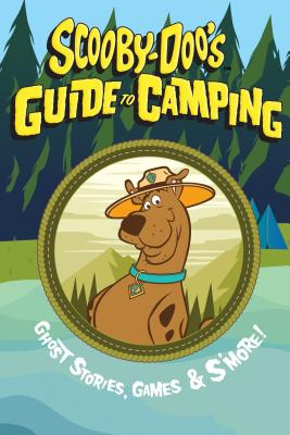 Scooby-Doo's Guide to Camping: Ghost Stories, Games & S'More!  by Andre Du Broc