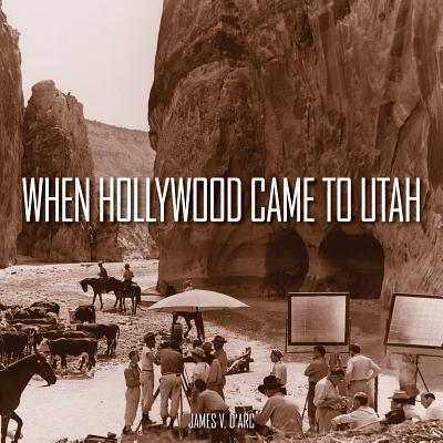 When Hollywood Came to Utah Cover Image