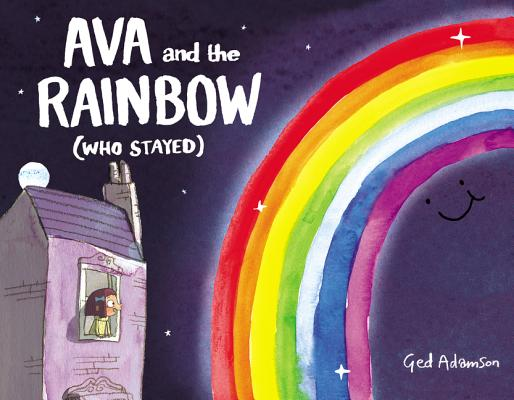 Ava and the Rainbow (Who Stayed) Cover Image