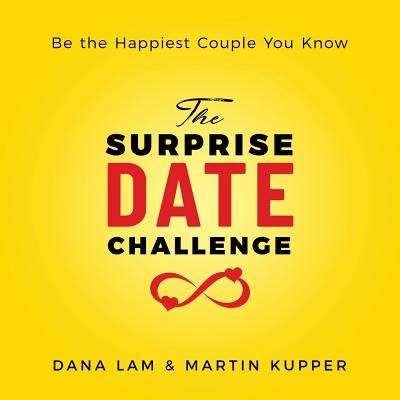 The Surprise Date Challenge: Be the Happiest Couple You Know Cover Image