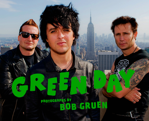 Green Day: Photographs by Bob Gruen Cover Image