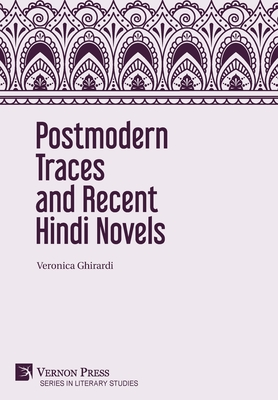 Postmodern Traces and Recent Hindi Novels (Literary Studies) Cover Image