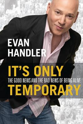 It's Only Temporary: The Good News and the Bad News of Being Alive Cover Image