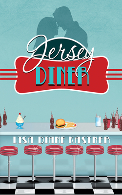 Jersey Diner: Say You're Only For Me Cover Image