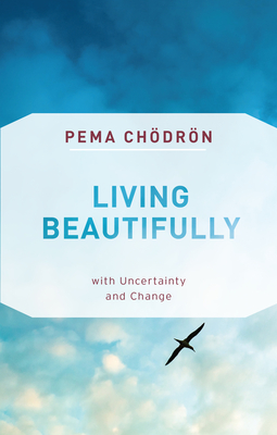 Living Beautifully: with Uncertainty and Change Cover Image