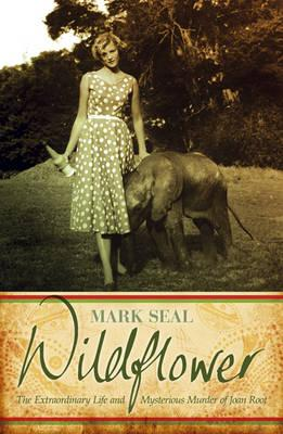 Wildflower: An Extraordinary Life and Untimely Death in Africa Cover Image