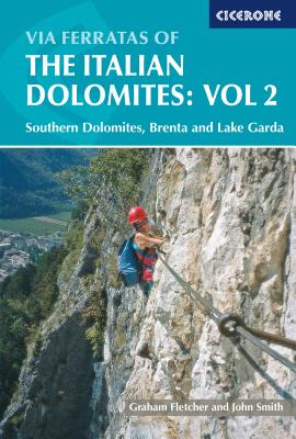 Via Ferratas of the Italian Dolomites, Vol 2: Southern Dolomites, Brenta and Lake Garda Cover Image