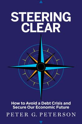 Steering Clear: How to Avoid a Debt Crisis and Secure Our Economic Future Cover Image