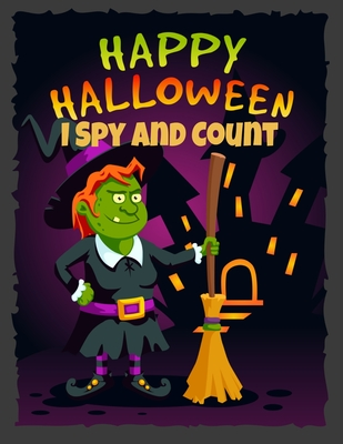 I Spy and Count Happy Halloween: for Kids Ages 2-5 A Fun Picture Puzzle Book Search and Find for Preschoolers Cover Image