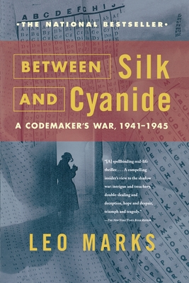Between Silk and Cyanide: A Codemaker's War, 1941-1945 Cover Image