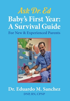 Baby's First Year: A Survival Guide for New & Experienced Parents Cover Image
