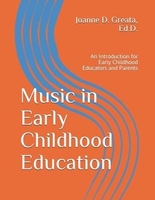 Music in Early Childhood Education: An Introduction for Early Childhood Educators and Parents Cover Image