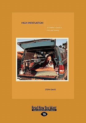 High Infatuation: A Climber's Guide to Love and Gravity (Easyread Large Edition) Cover Image