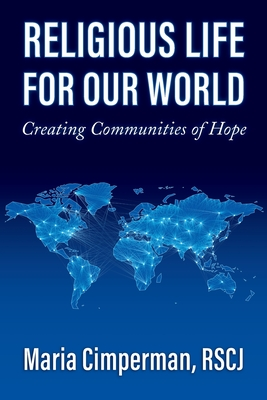 Religious Life for Our World: Creating Communities of Hope Cover Image
