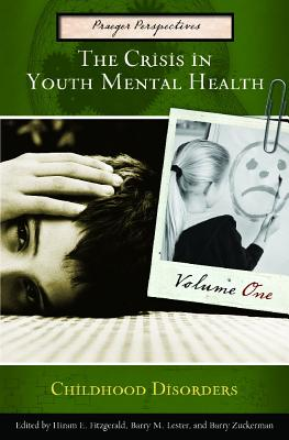 The Crisis in Youth Mental Health [4 Volumes]: Critical Issues and Effective Programs (Child Psychology and Mental Health) Cover Image