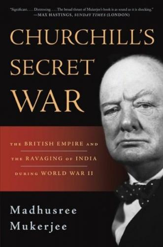 Churchill's Secret War: The British Empire and the Ravaging of India during World War II Cover Image