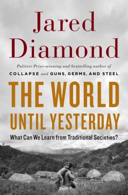 The World Until Yesterday: What Can We Learn from Traditional Societies? Cover Image