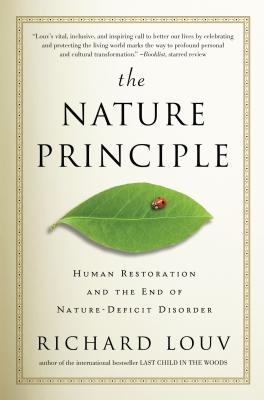 The Nature Principle: Human Restoration and the End of Nature-Deficit Disorder Cover Image