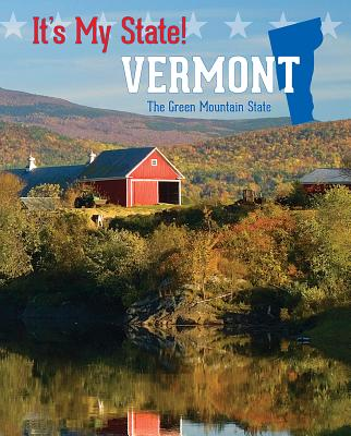 Vermont: The Green Mountain State (It's My State!) Cover Image