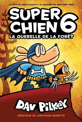 Super Chien: La Querelle de la Foret = Dog Man: Brawl of the Wild Cover Image