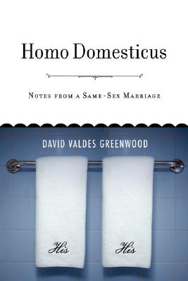 Homo Domesticus: Notes from a Same-Sex Marriage Cover Image