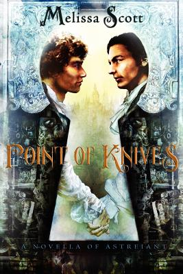 Point of Knives: A Novella of Astreiant (Novel of Astreiant #2) Cover Image