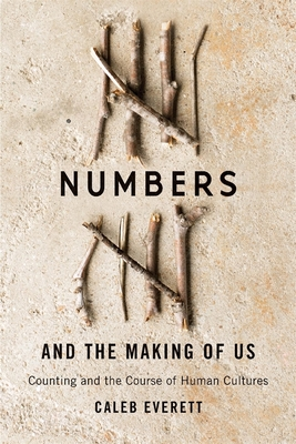 Numbers and the Making of Us: Counting and the Course of Human Cultures Cover Image
