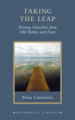 Taking the Leap: Freeing Ourselves from Old Habits and Fears Cover Image