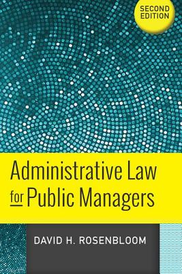Administrative Law for Public Managers Cover Image