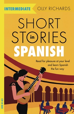 Short Stories in Spanish for Intermediate Learners Cover Image