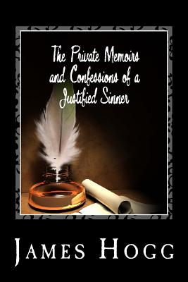 The Private Memoirs and Confessions of a Justified Sinner Cover Image