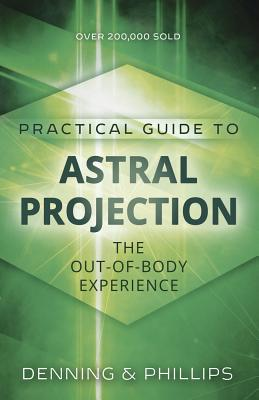 Practical Guide to Astral Projection: The Out-Of-Body Experience Cover Image