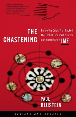 The Chastening: Inside The Crisis That Rocked The Global Financial System And Humbled The Imf Cover Image