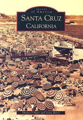 Santa Cruz, California (Images of America (Arcadia Publishing)) Cover Image