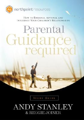 Parental Guidance Required: How to Enhance, Advance, and Influence Your Children's Relationships Cover Image