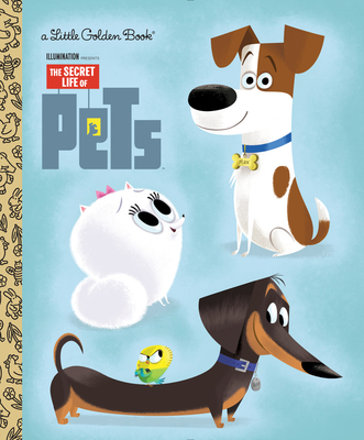 The Secret Life of Pets Little Golden Book