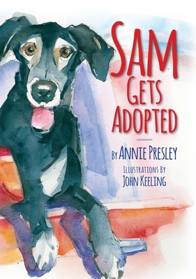 Sam Gets Adopted: Finding A Forever Home Cover Image