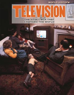Television: The Small Box That Changed the World (World History) Cover Image