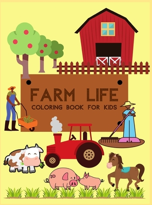 Farm Life: Coloring Book for Kids Cover Image