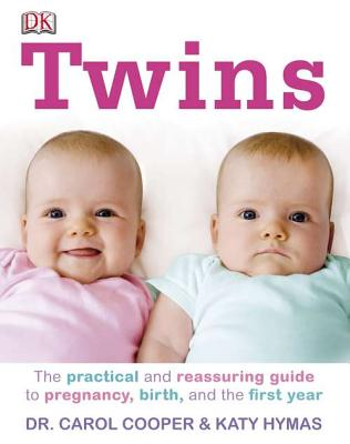 Twins: The Practical and Reassuring Guide to Pregnancy, Birth, and the First Year Cover Image