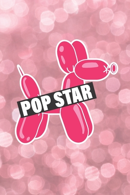 Pop Star: Shiny notebook for balloon twisters and aspiring singing stars Cover Image