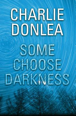 Some Choose Darkness (A Rory Moore/Lane Phillips Novel #1) Cover Image