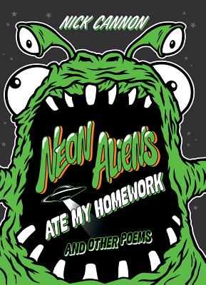 Neon Aliens Ate My Homework: And Other Poems Cover Image