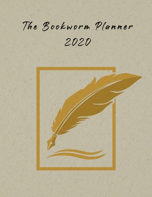 The Bookworm Planner 2020: Reading Organizer And Planner For Readers. Review Books And Chart Reading Progress. Perfect For Meeting Daily And Moth Cover Image