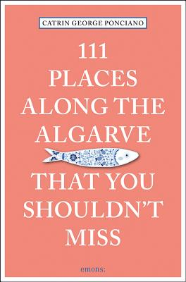 Cover for 111 Places Along the Algarve You Shouldn't Miss